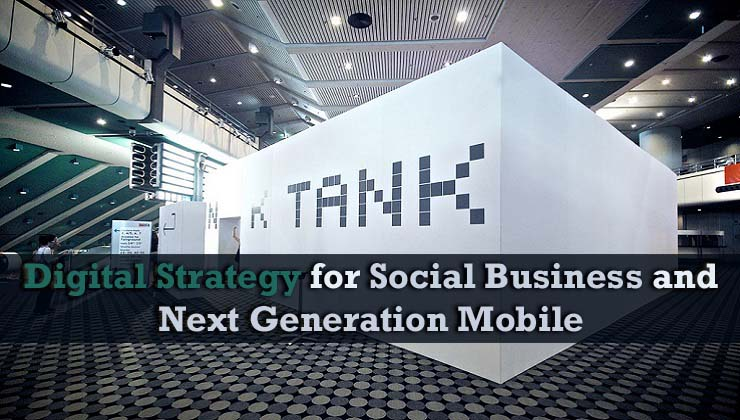 Digital Strategy For Social Business And Next Generation Mobile copy