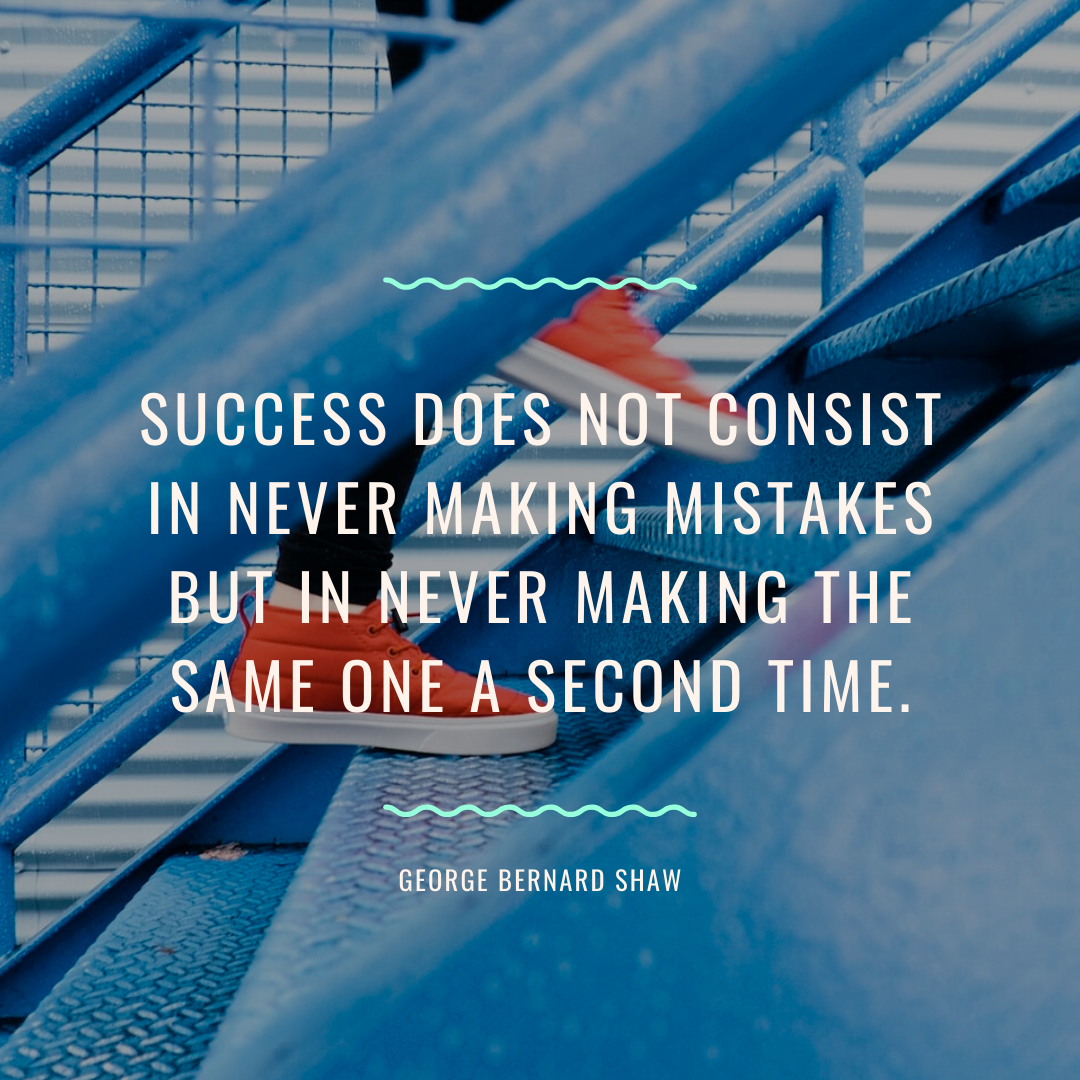 Success Does Not Consist In Never Making Mistakes