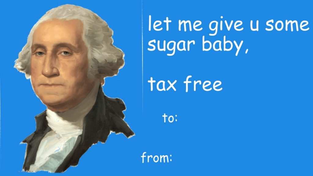 """George Washington """"let Me Give You Some Sugar Baby Tax-Free"""