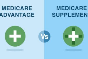Medicare Advantage VS Medicare Supplement