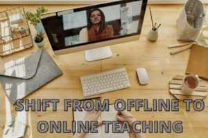 Offline To Online Teaching